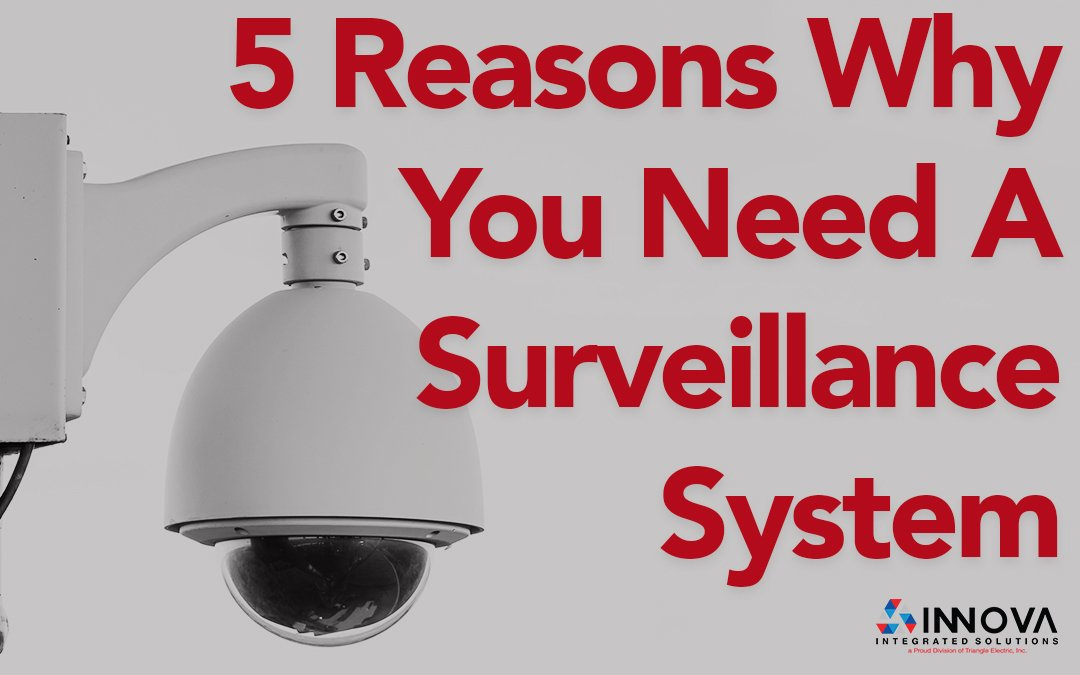 5 Reasons You Need A Surveillance System