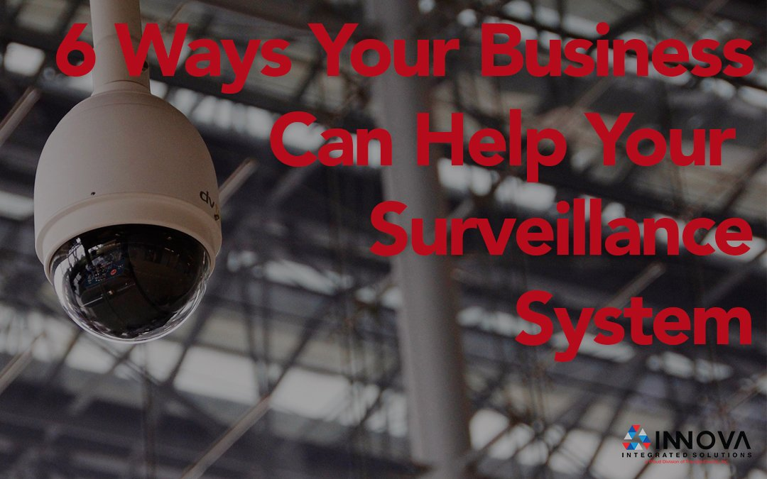 6 Ways To Help Your Surveillance System